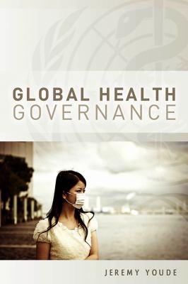 Global Health Governance 9780745653082