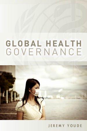 Global Health Governance 9780745653099