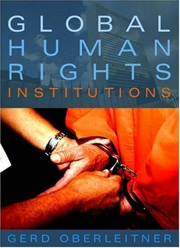Global Human Rights Institutions: Between Remedy and Ritual 9780745634388