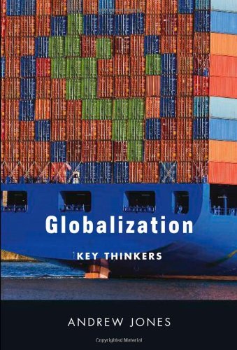 Globalization: Key Thinkers 9780745643229
