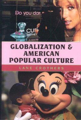 Globalization and American Popular Culture 9780742541382