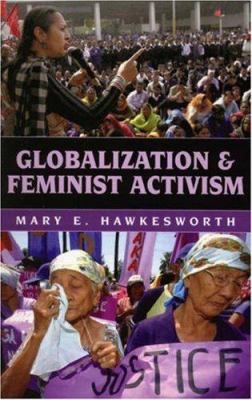 Globalization and Feminist Activism 9780742537828