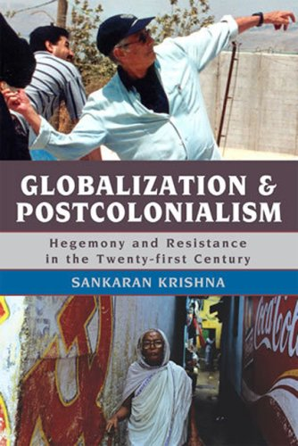 Globalization and Postcolonialism: Hegemony and Resistance in the Twenty-First Century 9780742554672