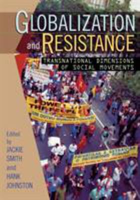 Globalization and Resistance: Transnational Dimensions of Social Movements 9780742519909