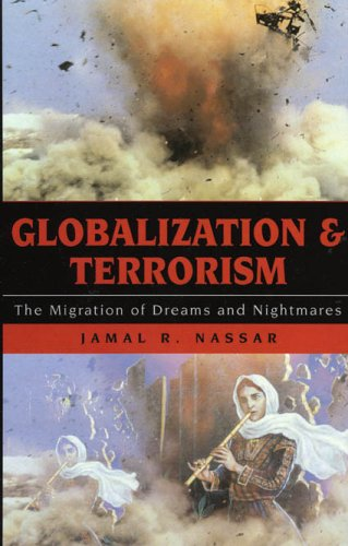 Globalization and Terrorism: The Migration of Dreams and Nightmares 9780742525030