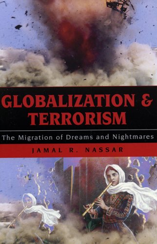 Globalization and Terrorism: The Migration of Dreams and Nightmares 9780742525047