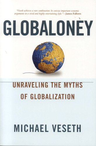 Globaloney: Unraveling the Myths of Globalization 9780742536593