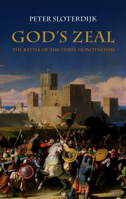 God's Zeal: The Battle of the Three Monotheisms 9780745645070