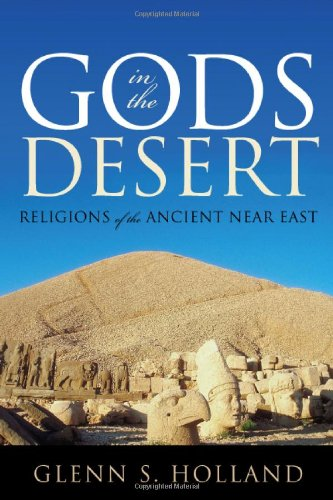Gods in the Desert: Religions of the Ancient Near East 9780742562271