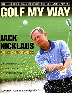 Golf My Way: The Instructional Classic, Revised and Updated 9780743267120