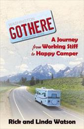 Gothere: A Journey from Working Stiff to Happy Camper