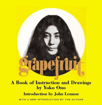 Grapefruit: A Book of Instructions and Drawings by Yoko Ono 9780743201100