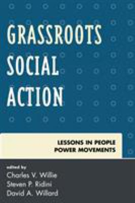 Grassroots Social Action: Lessons in People Power Movements 9780742560499