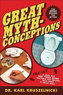 Great Mythconceptions: The Science Behind the Myths 9780740753640