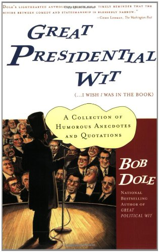 Great Presidential Wit: (...I Wish I Was in the Book) 9780743215275
