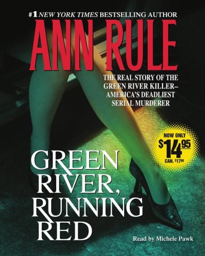 Green River, Running Red: The Real Story of the Green River Killer--America's Deadliest Seerial Murderer 9780743561075