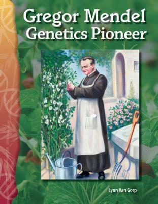 Gregor Mendel: Genetics Pioneer 9780743905985