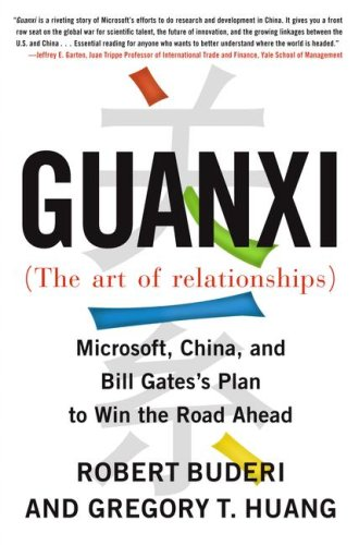 Guanxi (the Art of Relationships): Microsoft, China, and Bill Gates's Plan to Win the Road Ahead 9780743273237