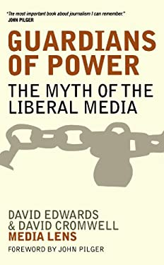 Guardians of Power: The Myth of the Liberal Media 9780745324821