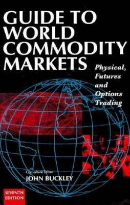 Guide to World Commondity Markets 9780749420031