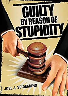 Guilty by Reason of Stupidity 9780740777127