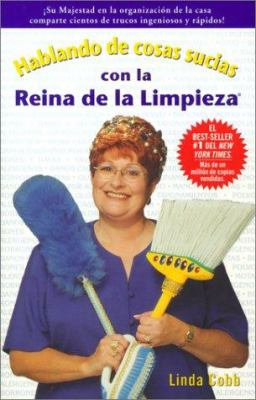 Hablando de Cosas Sucias Con La Reina de La Limpieza = Talking Dirty with the Queen of Clean 9780743424370