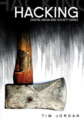 Hacking: Digital Media and Technological Determinism 9780745639710