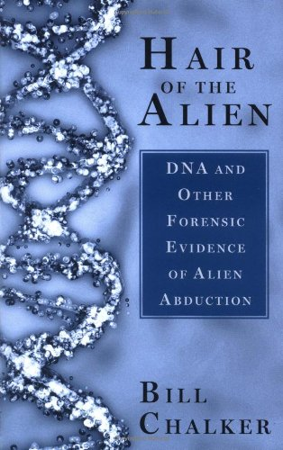 Hair of the Alien: DNA and Other Forensic Evidence of Alien Abductions 9780743492867
