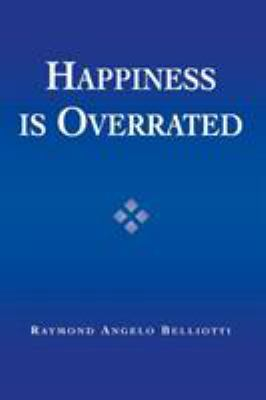 Happiness Is Overrated 9780742533622