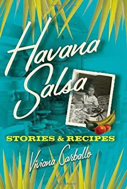 Havana Salsa: Stories and Recipes 9780743285162