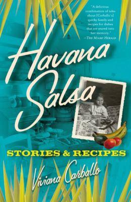 Havana Salsa: Stories and Recipes 9780743285179