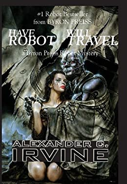 Have Robot, Will Travel: The New Isaac Asimov's Robot Mystery 9780743479578