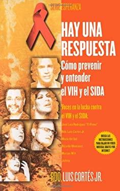 Hay Una Respuesta: Como Prevenir y Entender El VIH y El SIDA 9780743289955