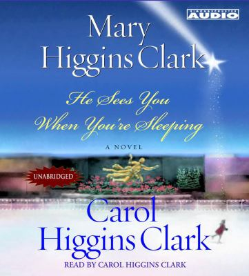 He Sees You When You're Sleeping Mary Higgins and Clark, Carol Higgins Clark