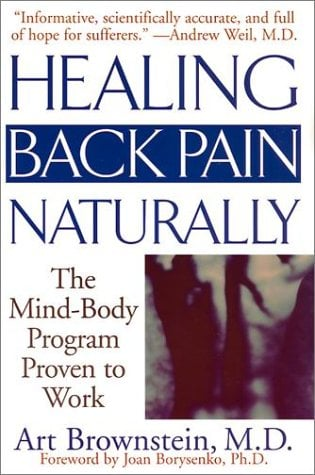 Healing Back Pain Naturally: The Mind Body Program Proven to Work 9780743424646