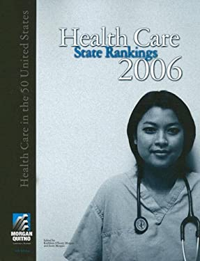 Health Care State Rankings: Health Care in the 50 United States 9780740107450