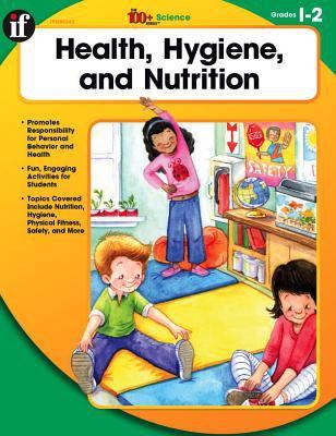 Health, Hygiene, and Nutrition, Grades 1 - 2 9780742427563