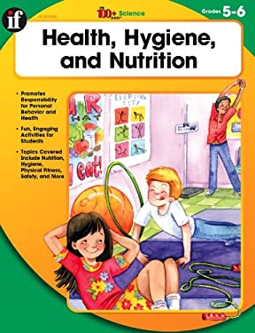 Health, Hygiene, and Nutrition, Grades 5 - 6 9780742427587