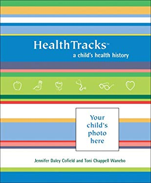 Health Tracks: A Child's Health History 9780740768538