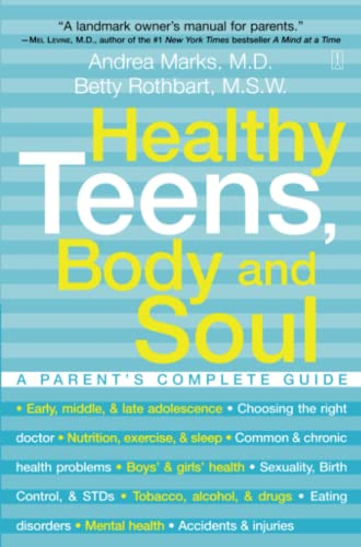 Healthy Teens, Body and Soul: A Parent's Complete Guide 9780743225618