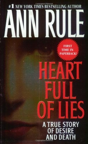 Heart Full of Lies: A True Story of Desire and Death 9780743410137