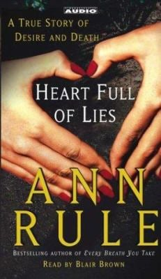 Heart Full of Lies: A True Story of Desire and Death 9780743533331