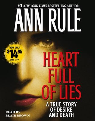 Heart Full of Lies: A True Story of Desire and Death 9780743555203