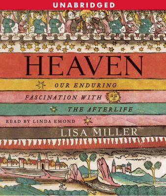 Heaven: Our Enduring Fascination with the Afterlife 9780743532839
