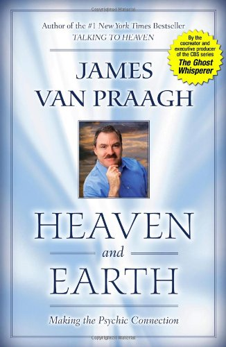 Heaven and Earth: Making the Psychic Connection 9780743223584