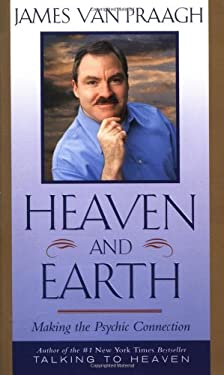 Heaven and Earth: Making the Psychic Connection 9780743227261