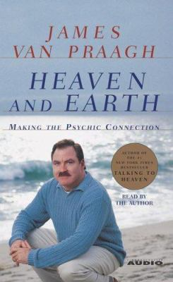 Heaven and Earth: Making the Psychic Connection 9780743509060