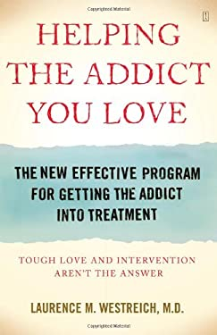 Helping the Addict You Love: The New Effective Program for Getting the Addict Into Treatment 9780743292139