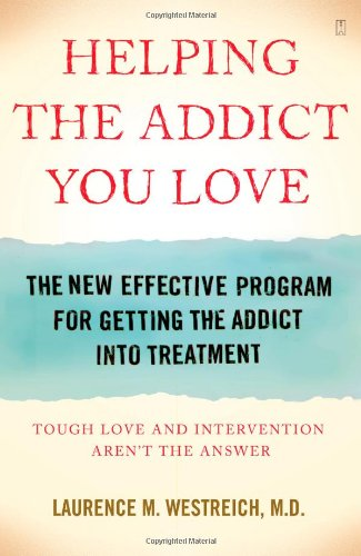 Helping the Addict You Love: The New Effective Program for Getting the Addict Into Treatment 9780743292146
