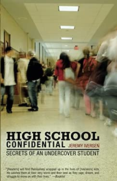 High School Confidential: Secrets of an Undercover Student 9780743283663